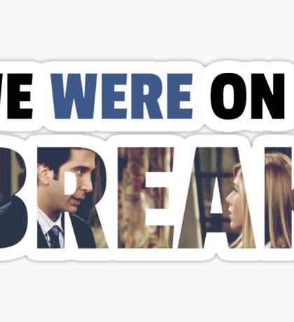 Rachel & Ross - Break Sticker