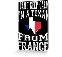 Texan From FRANCE Greeting Card