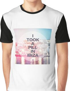 I took a pill in ibiza  Graphic T-Shirt