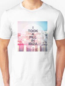 I took a pill in ibiza  Unisex T-Shirt