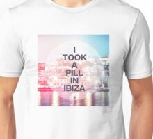 I took a pill in ibiza  Unisex T-Shirt