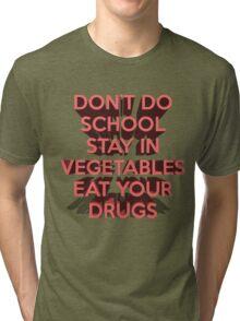 Drugs Tri-blend T-Shirt