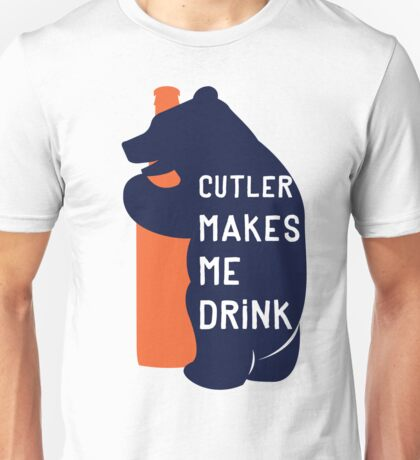Cutler Makes Me Drink Unisex T-Shirt