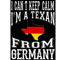 I'M A TEXAN FROM GERMANY Photographic Print
