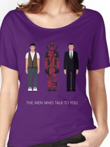 THE MEN WHO...TALK TO YOU Women's Relaxed Fit T-Shirt