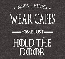 Not All Heroes Wear Capes, Some Just Hold The Door Unisex T-Shirt