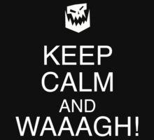 Keep Calm and WAAAGH! Kids Tee