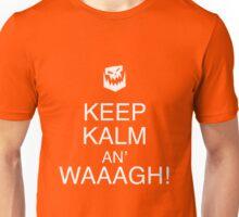 Keep Kalm An' Waaagh Unisex T-Shirt
