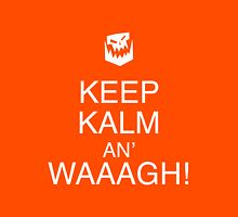 Keep Kalm An' Waaagh Unisex T-Shirt