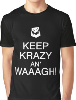 Keep Krazy An' Waaagh! Graphic T-Shirt