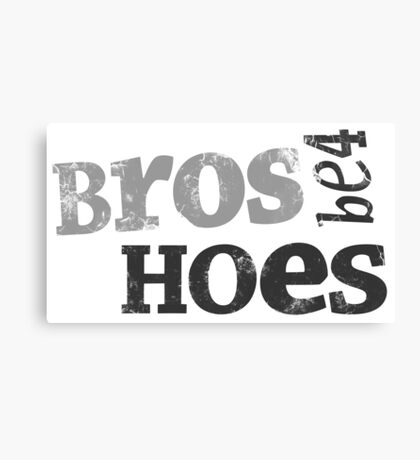 HIMYM - Bros Be4 Hoes Canvas Print