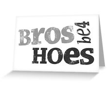 HIMYM - Bros Be4 Hoes Greeting Card