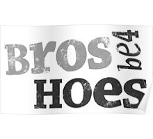 HIMYM - Bros Be4 Hoes Poster