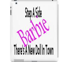 Step aside Barbie!! iPad Case/Skin