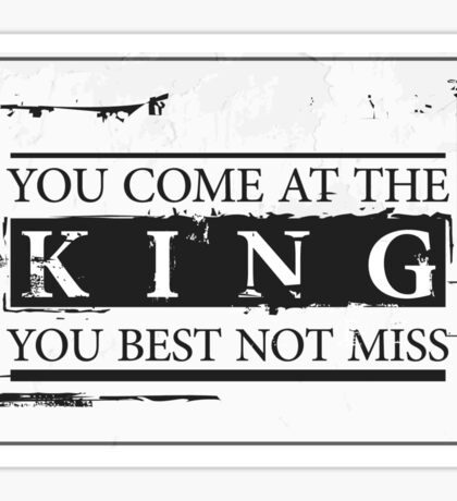 """You Come at the King, You Best Not Miss"" - The Wire (Dark) Sticker"