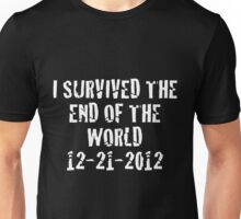 I Survived 2012 (White Text) Unisex T-Shirt