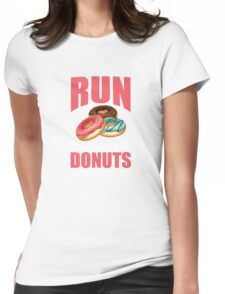 Run Like There are Donuts at the Finish Line Womens Fitted T-Shirt