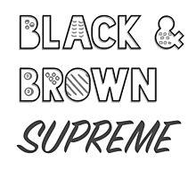 Black & Brown Supreme White Photographic Print