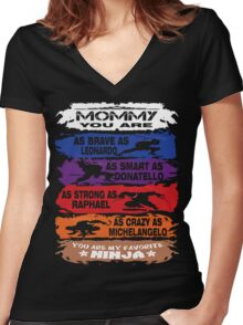 Mommy - you are my favorite Ninja tmnt Women's Fitted V-Neck T-Shirt