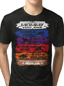 Mommy - you are my favorite Ninja tmnt Tri-blend T-Shirt