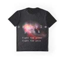 cripple punk! fight the power, fright the pain! Graphic T-Shirt