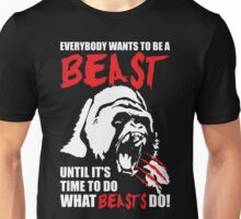 Everybody Wants To Be A Beast (Gorilla) Unisex T-Shirt