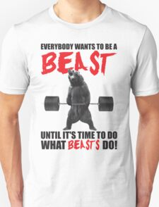 Everybody Wants To Be A Beast (Deadlifting Bear) Unisex T-Shirt