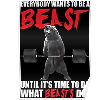 Everybody Wants To Be A Beast (Deadlifting Bear) Poster