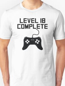 Level 18 Complete 18th Birthday Unisex T-Shirt