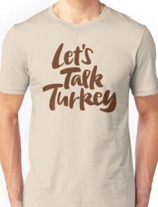 """Let's Talk Turkey"" Thanksgiving Dinner or Business Meeting Hand Lettering Unisex T-Shirt"