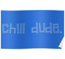 Chill.  Poster