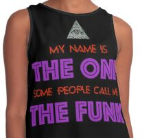 My Name is The One, Some People Call Me the Funk Contrast Tank