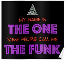 My Name is The One, Some People Call Me the Funk Poster