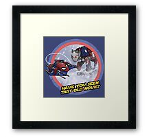 Have you seen that old movie? Framed Print