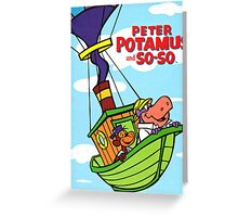 Peter potamus and so-so Greeting Card
