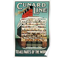 Cunard Line - To all parts of the world Vintage Travel Poster Poster