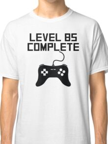 Level 85 Complete 85th Birthday Classic T-Shirt