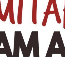 I am inimitable - I am an original Sticker