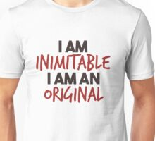 I am inimitable - I am an original Unisex T-Shirt