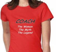 Coach - The Woman - The Myth - The Legend Womens Fitted T-Shirt