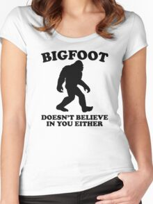 Bigfoot Doesn't Believe In You Either Women's Fitted Scoop T-Shirt