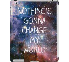 Nothing's gonna change my world iPad Case/Skin