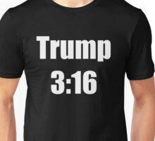 Trump 3:16 Unisex T-Shirt