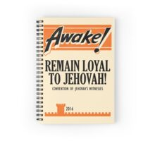REMAIN LOYAL TO JEHOVAH! (AWAKE! Vintage) Spiral Notebook