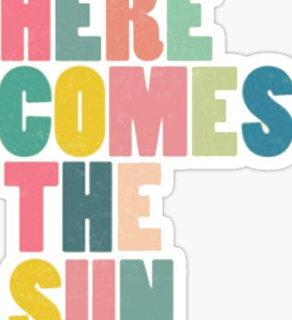 Here Comes the Sun 2 Sticker