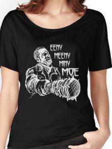NEGAN EENY MEENY MINY MOE .... Women's Relaxed Fit T-Shirt