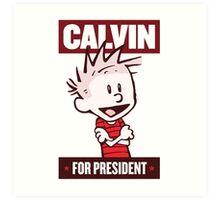 Calvin For President Art Print