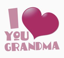 I love you GRANDMA  Kids Tee