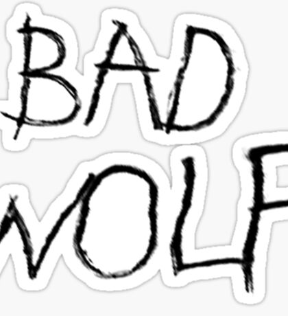 Bad Wolf Sticker
