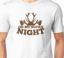 On my BUCKS night (STAG party) Unisex T-Shirt